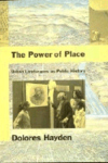 The Power of Place:Urban Landscapes as Public History