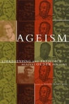 Ageism:Stereotyping and Prejudice Against Older Persons