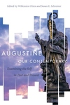 Augustine Our Contemporary : Examining the Self in Past and Present