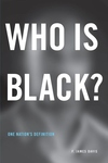 Who Is Black?:One Nation's Definition