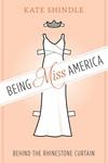 Being Miss America : Behind the Rhinestone Curtain