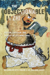 Objectionable Li Zhi: Fiction, Criticism, and Dissent in Late Ming China