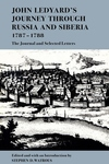 John Ledyard's Journey Through Russia and Siberia, 1787-1788:The Journal and Selected Letters