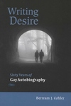 Writing Desire:Sixty Years of Gay Autobiography