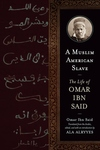 A Muslim American Slave:The Life of Omar Ibn Said
