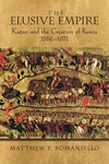 The Elusive Empire:Kazan and the Creation of Russia, 1552-1671