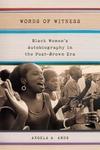 Words of Witness : Black Women's Autobiography in the Post-brown Era