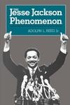 The Jesse Jackson Phenomenon:The Crisis of Purpose in Afro-American Politics