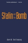 Stalin and the Bomb:The Soviet Union and Atomic Energy, 1939-1956