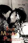 Inuit Morality Play:The Emotional Education of a Three-Year-Old