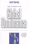 The Dynamics of Global Dominance:European Overseas Empires, 1415-1980