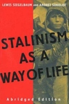 Stalinism As a Way of Life:A Narrative in Documents