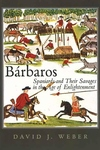 Barbaros:Spaniards and Their Savages in the Age of Enlightenment