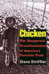 Chicken:The Dangerous Transformation of America's Favorite Food