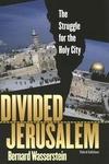 Divided Jerusalem:The Struggle for the Holy City