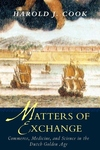 Matters of Exchange:Commerce, Medicine, and Science in the Dutch Golden Age
