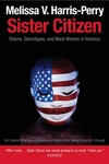 Sister Citizen:Shame, Stereotypes, and Black Women in America
