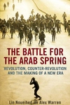 The Battle for the Arab Spring:Revolution, Counter-Revolution and the Making of a New Era
