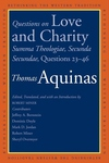 Questions on Love and Charity : Summa Theologiae, Secunda Secundae, Questions 23-46