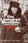 The Leningrad Blockade, 1941-1944:A New Documentary History from the Soviet Archives