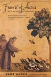 Francis of Assisi:The Life and Afterlife of a Medieval Saint