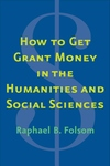How to Get Grant Money in the Humanities and Social Sciences