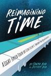 Reimagining Time