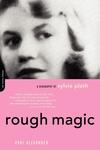 Rough Magic:A Biography of Sylvia Path