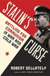 Stalin's Curse:Battling for Communism in War and Cold War