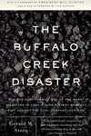 The Buffalo Creek Disaster:How the Survivors of One of the Worst Disasters in Coal-Mining History Brought Suit Against the Coal Company - And Won