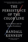 The Persistence of the Color Line:Racial Politics and the Obama Presidency