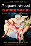 In Other Worlds:SF and the Human Imagination