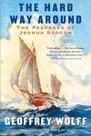 The Hard Way Around:The Passages of Joshua Slocum