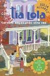 De Como Tia Lola Termino Empezando Otra Vez