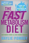 The Fast Metabolism Diet:Eat More Food and Lose More Weight