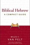 Biblical Hebrew : A Compact Guide