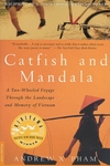 Catfish and Mandala:A Two-Wheeled Voyage Through the Landscape and Memory of Vietnam
