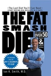 The Fat Smash Diet:The Last Diet You'll Ever Need