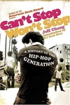 Can't Stop Won't Stop:A History of the Hip-Hop Generation