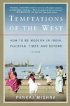 Temptations of the West:How to Be Modern in India, Pakistan, Tibet, and Beyond