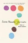Seven Pleasures:Essays on Ordinary Happiness