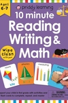 Wipe Clean Workbook: 10 Minute Reading, Writing, and Math (enclosed spiral binding): Ages 6-7; with pen