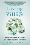 Living in the Village:Build Your Financial Future and Strengthen Your Community
