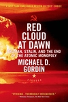 Red Cloud at Dawn:Truman, Stalin, and the End of the Atomic Monopoly
