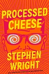 Processed Cheese: A Novel