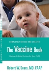 The Vaccine Book:Making the Right Decision for Your Child