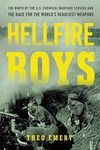 Hellfire Boys: The Untold History of Soldiers, Scientists, and America's First Race for Weapons of Mass Destruction
