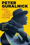 Feel Like Going Home:Portraits in Blues and Rock 'n' Roll