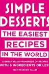Simple Desserts : The Easiest Recipes in the World