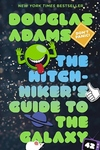 The Hitch Hiker's Guide to the Galaxy -- A Trilogy in Five Parts:The Hitch Hiker's Guide to the Galaxy; The Restaurant at the End of the Universe; Life, the Uni